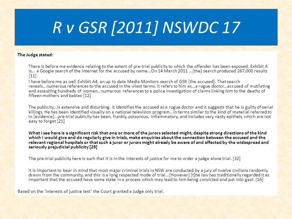 R v GSR [2011] NSWDC 17 The Judge stated: